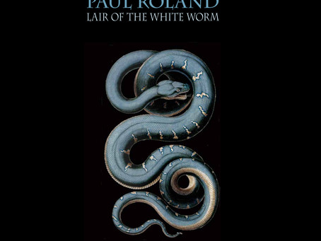 OUT NOW | PAUL ROLAND - LAIR OF THE WHITE WORM