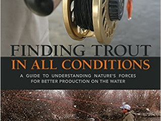 Finding Trout in All Conditions!  The Latest Book is Out!