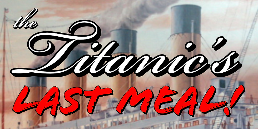 The Titanic's Last Meal & Drink Pairing!