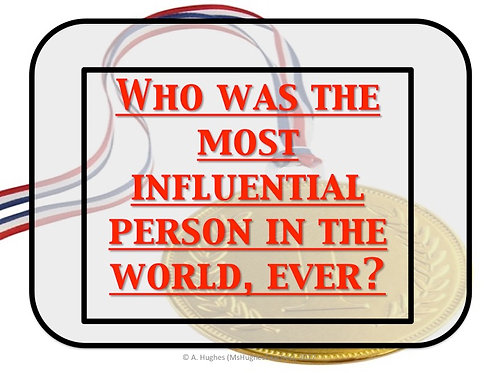 HISTORY MYSTERY - Who was the most significant person in history?