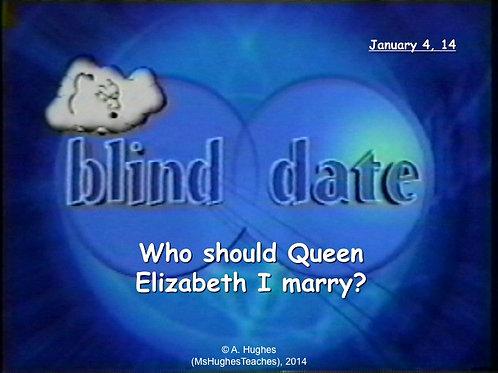 Who should Queen Elizabeth I marry? Blind Date!