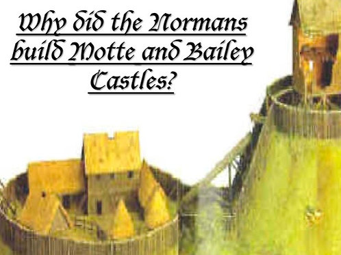 Why did the Normans build Motte and Bailey Castles?