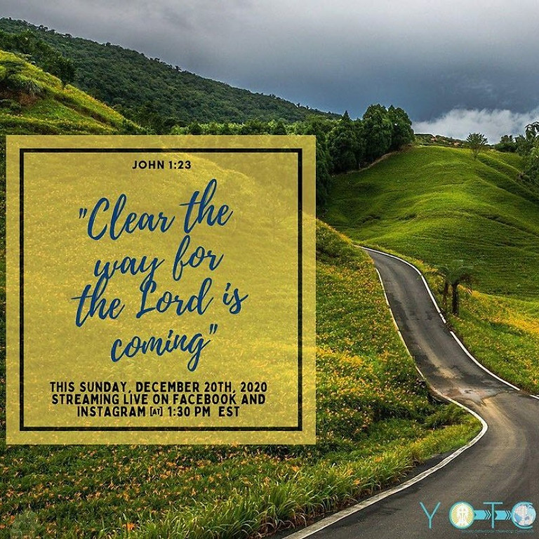 Clear the way for the Lord is coming