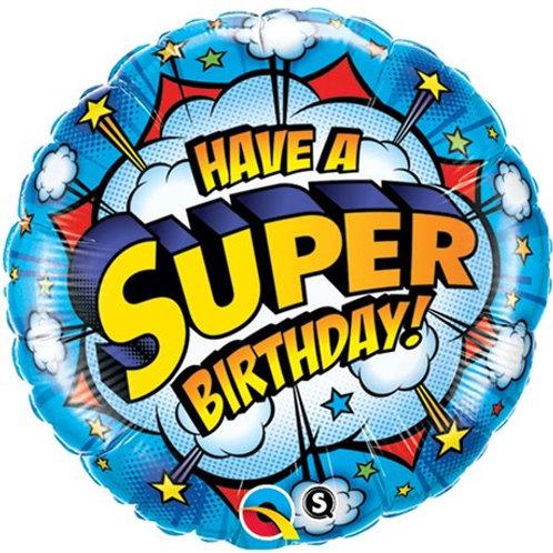 "Redondo Estampa Have a super birthday 18"" UNIDADE (Qualatex)"