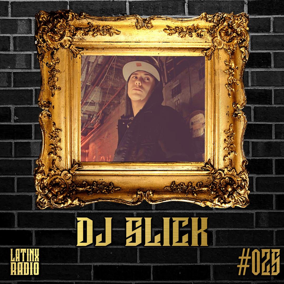LATINX RADIO 025 - DJ SLICK.jpg