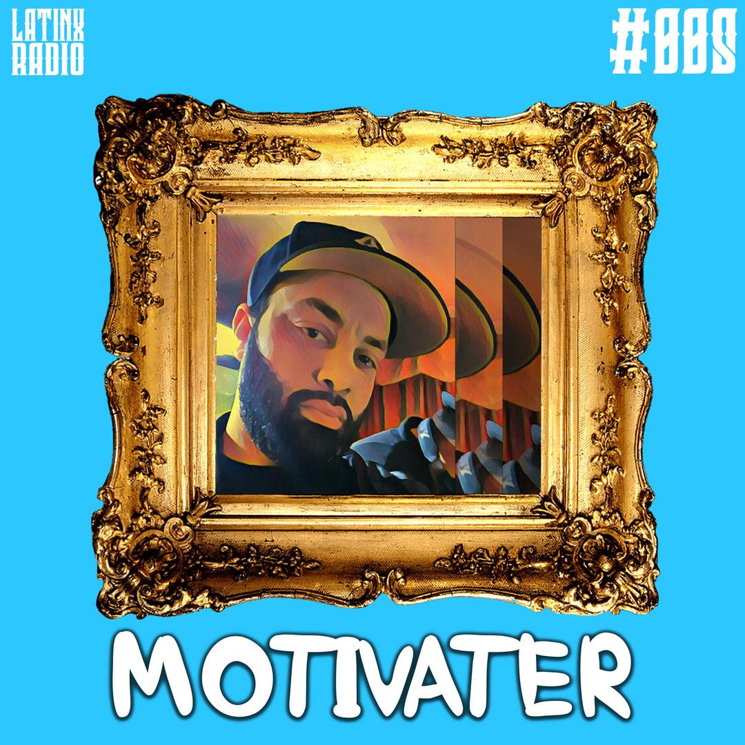 LATINX RADIO 008 - MOTIVATER.jpg