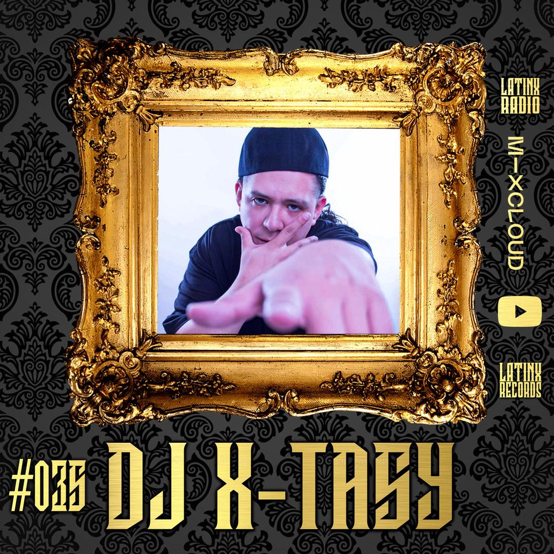 LATINX RADIO 035 - DJ X-TASY.jpg