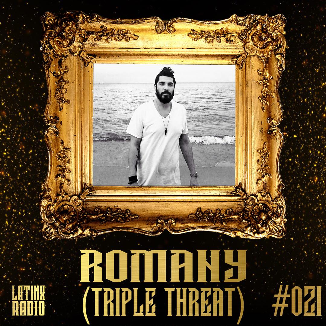 LATINX RADIO 021 - ROMANY (TRIPLE THREAT