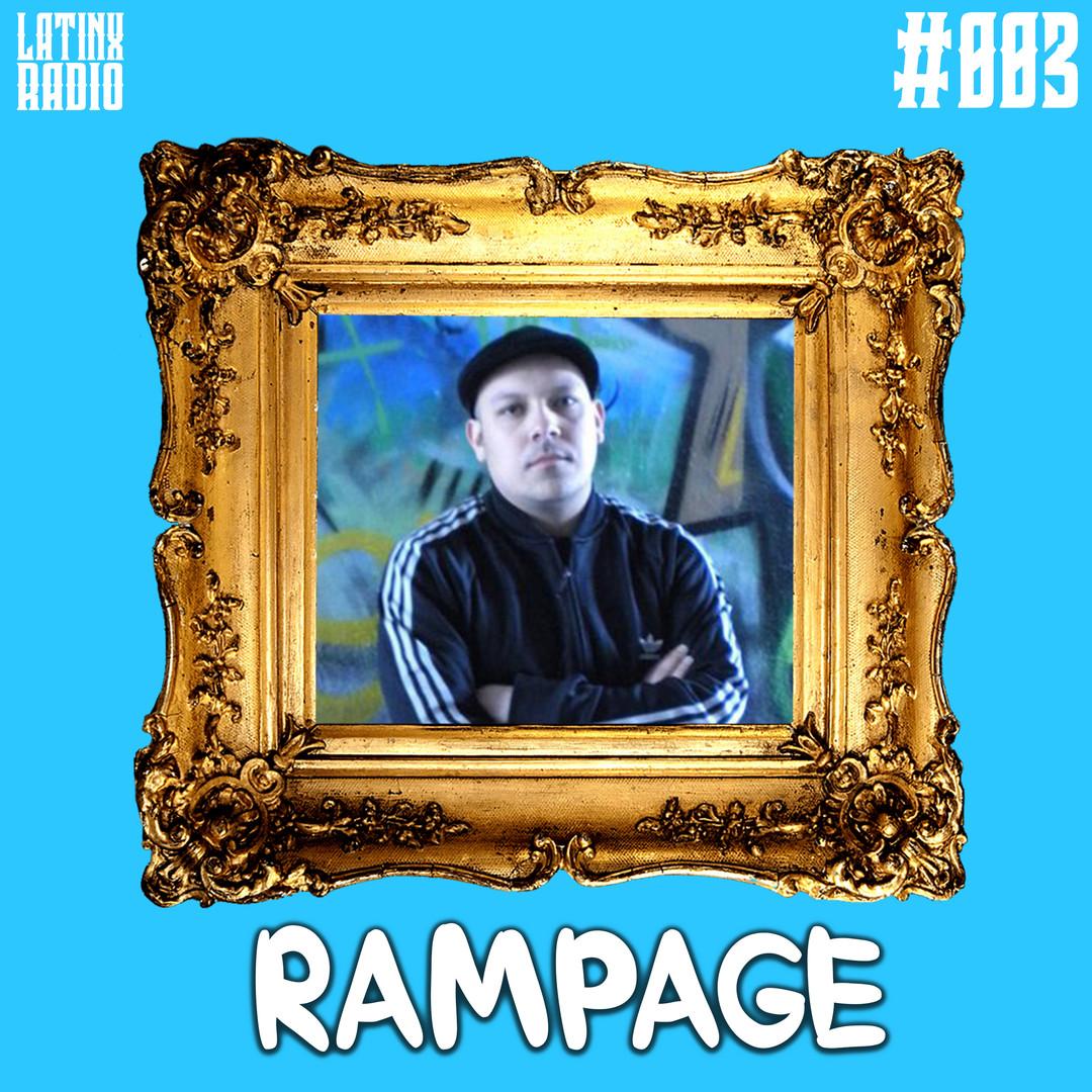 LATINX RADIO 003 - RAMPAGE.jpg
