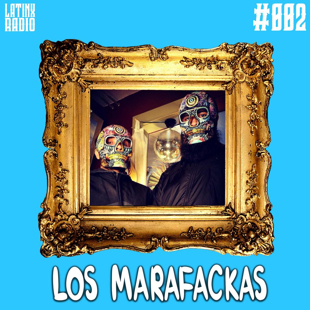 LATINX RADIO 002 - LOS MARAFACKAS.jpg