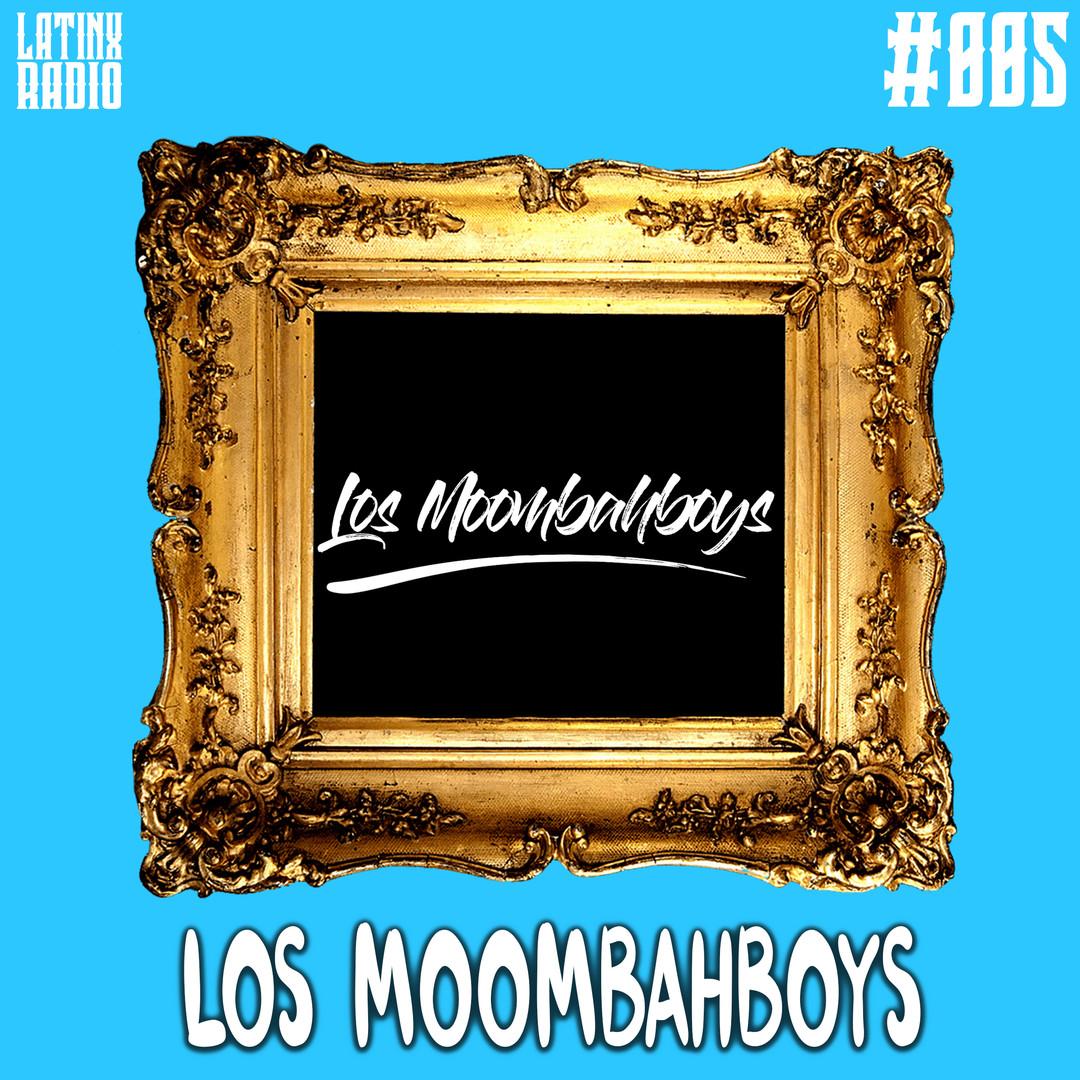 LATINX RADIO 005 - LOS MOOMBAHBOYS.jpg