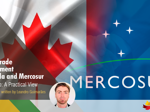 Free Trade Agreement Canada and Mercosur - Part Two: A Practical View
