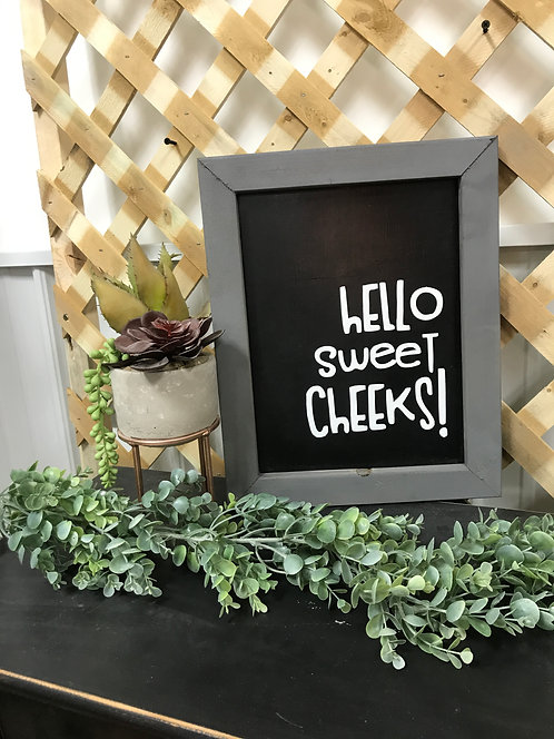 Hello sweet cheeks wood sign