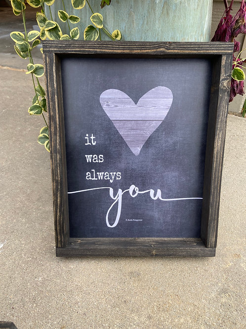 "It was always you 11""x14"" wood and archival paper sign"