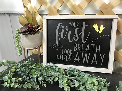 Your first breath wood sign