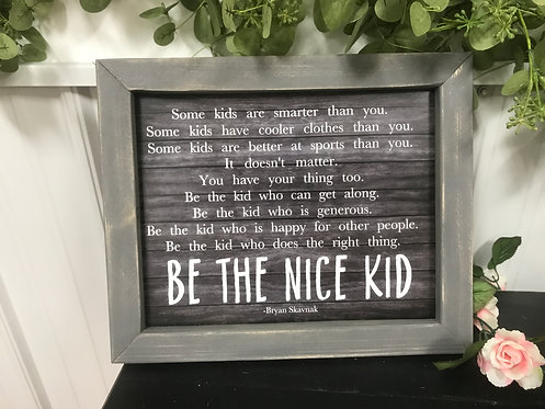 Be the nice kid - non-cursive (wood grain background)