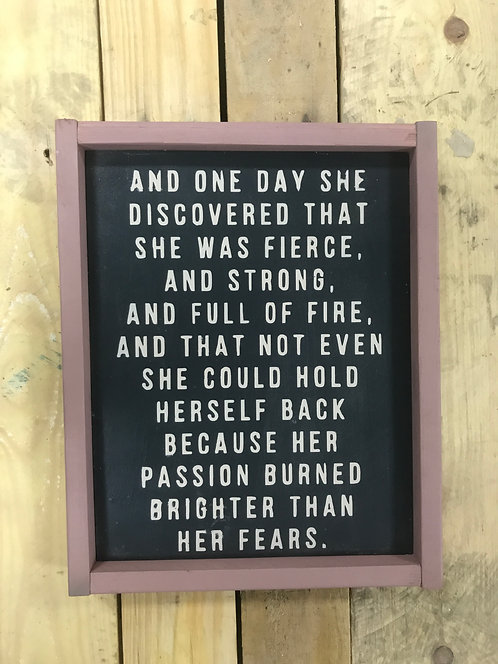"Burned brighter than her fear 11""x13"" Wood Sign"