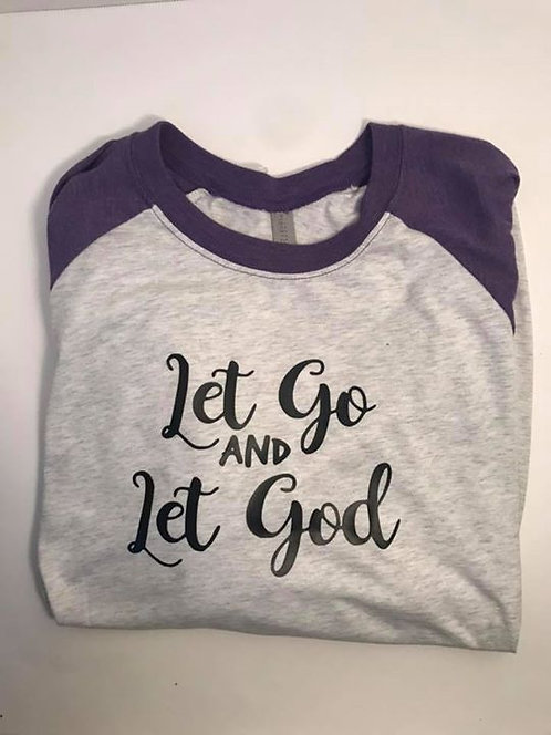 """Let go, Let God"" 3/4 sleeve T-Shirt"