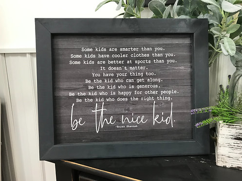 Be the nice kid (wood grain and white background)