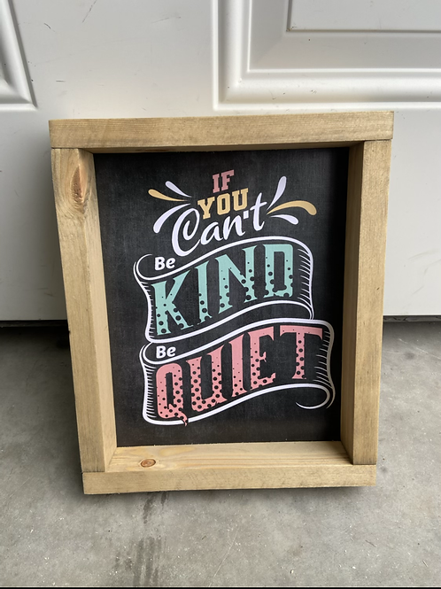 If you can't be kind be quiet