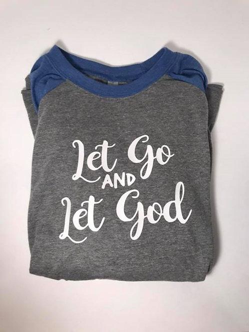 """""""Let go, Let God"""" 3/4 sleeve T-Shirt"""