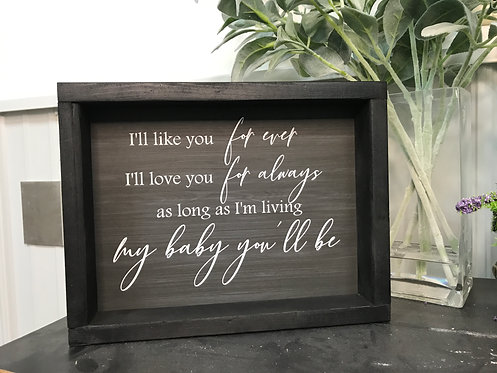"My baby you'll be Wood Sign 9""x11"""