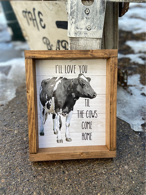 I'll love you til the cows come home