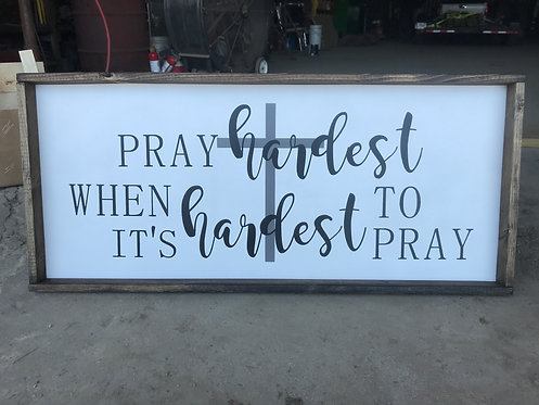 Pray hardest sign