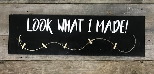 """""""Look what I made"""" wall hanging 32""""x9.5"""""""