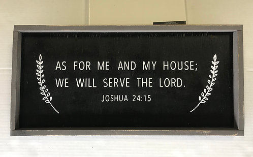 """As for me and my house we will serve the lord. 25""""x12"""" wood sign"""