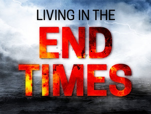 End Times Update, Encouragement and Assignments