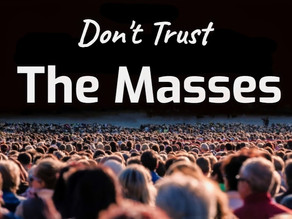 Don't Trust The Masses