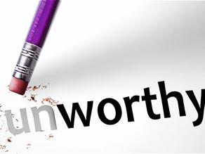 To Those Who Feel Unworthy
