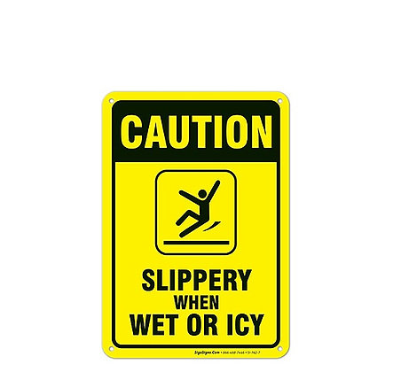 """CAUTION SLIPPERY WHEN WET OR ICY"" SIGN"