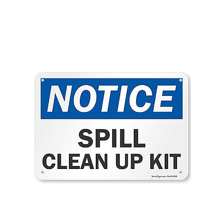 """""""NOTICE SPILL CLEAN UP KIT"""" SIGN"""