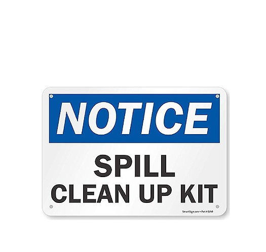 """NOTICE SPILL CLEAN UP KIT"" SIGN"
