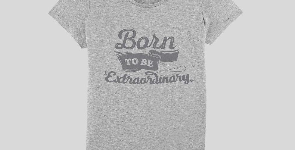 """Camiseta Gris Mujer """"Born To Be Extraordinary"""""""