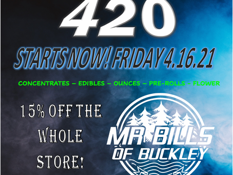 The Best 420 Sale In Buckley Is At Mr. Bill's