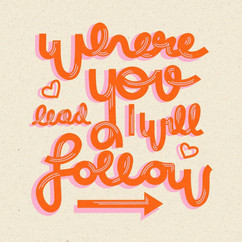 Where you lead - hand lettering