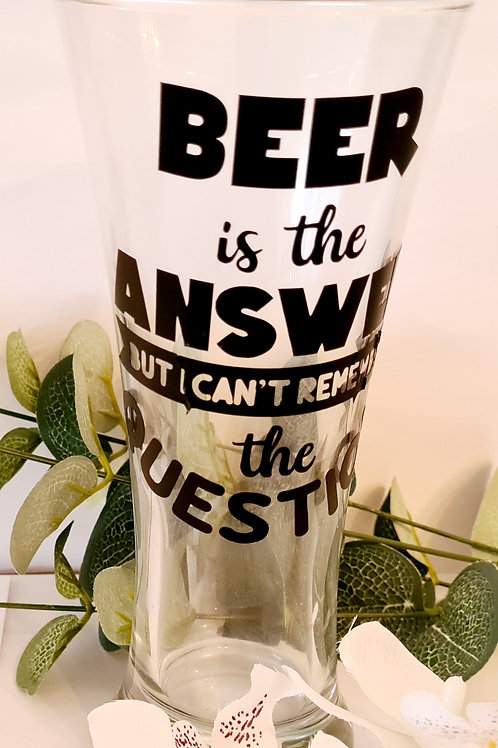 Beer is the Answer Beer Glass
