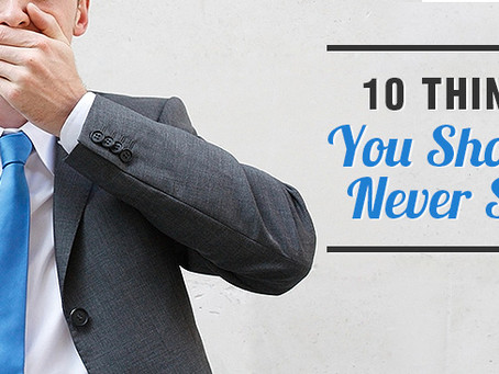 10 Things You Should Never Say To A Real Estate Agent
