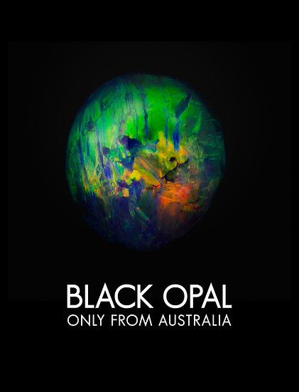 Black Opal, only from Australia