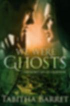 We Were Ghosts - The Secret Life of a Survivor