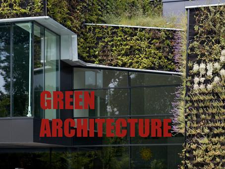 GREEN ARCHITECTURE, TUTTO QUELLO CHE I PROGETTISTI DEVONO SAPERE