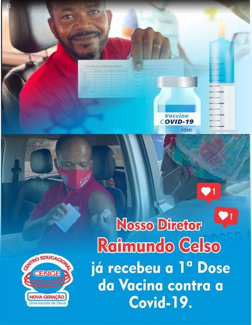 Nosso Diretor Raimundo Celso já recebeu a 1ª Dose da Vacina contra a Covid- 19.