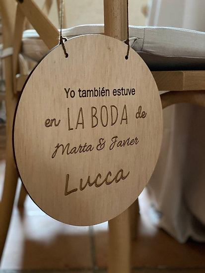 """Cartel de madera redondo personalizado """"Yo también estuve en la boda de..."""""""