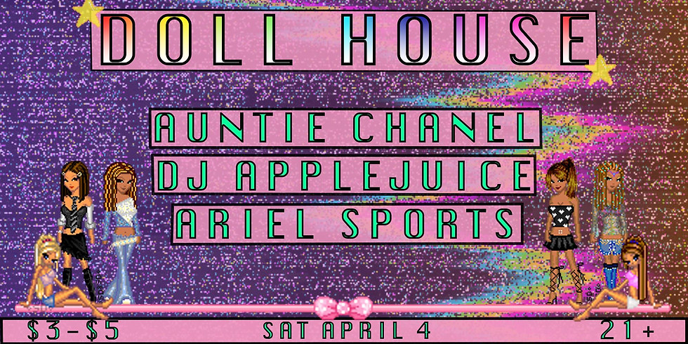 Doll House with Auntie Chanel // DJ Apple Juice // Ariel Sports