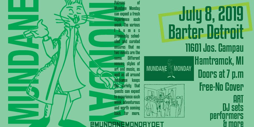 Mundane Monday @ Barter