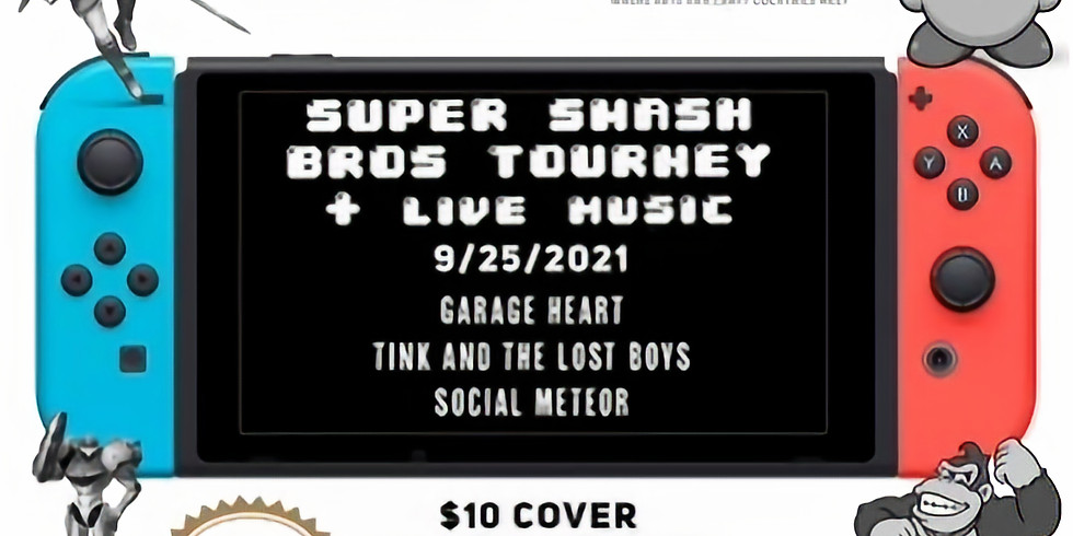 Garage Heart, Tink and the Lost Boys, Social Meteor + Super Smash Bros Tournament