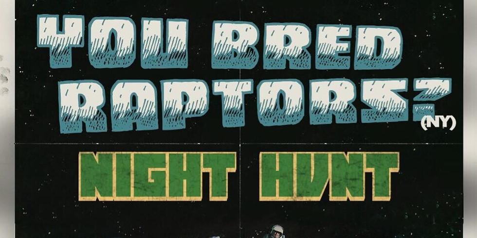 You Bred Raptors? + Night Hvnt